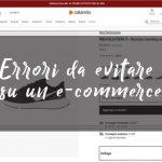 Errori da evitare su un e-commerce
